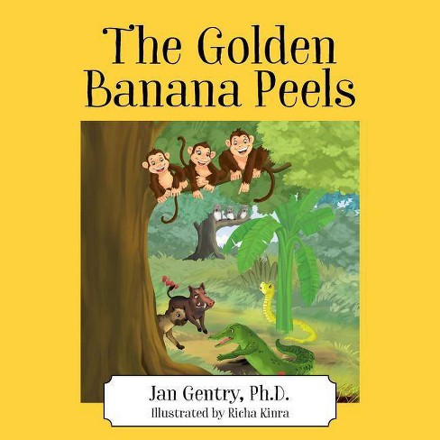 The Golden Banana Peels - by  Jan Gentry Phd (Paperback) - image 1 of 1