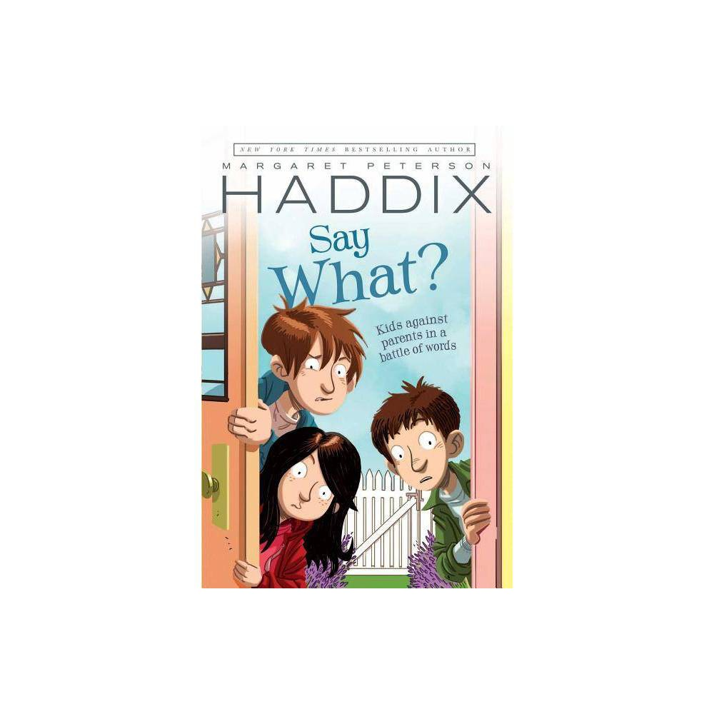 Say What By Margaret Peterson Haddix Paperback