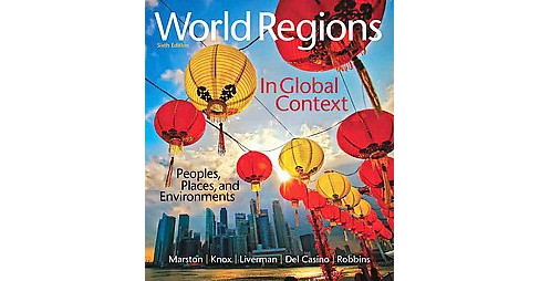 World Regions in Global Context : Peoples, Places, and Environments (Paperback) (Sallie A. Marston) - image 1 of 1