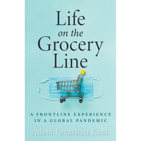 Life on the Grocery Line - by  Adam Kaat (Paperback) - image 1 of 1