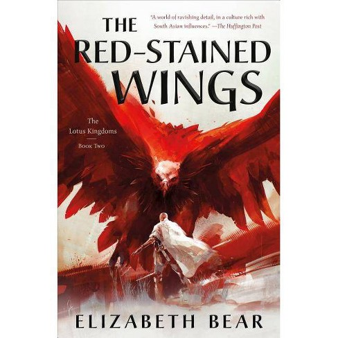 The Red-Stained Wings - (Lotus Kingdoms) by  Elizabeth Bear (Paperback) - image 1 of 1