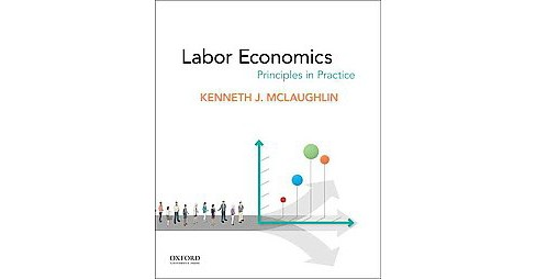 Labor Economics : Principles in Practice (Hardcover) (Kenneth J. Mclaughlin) - image 1 of 1