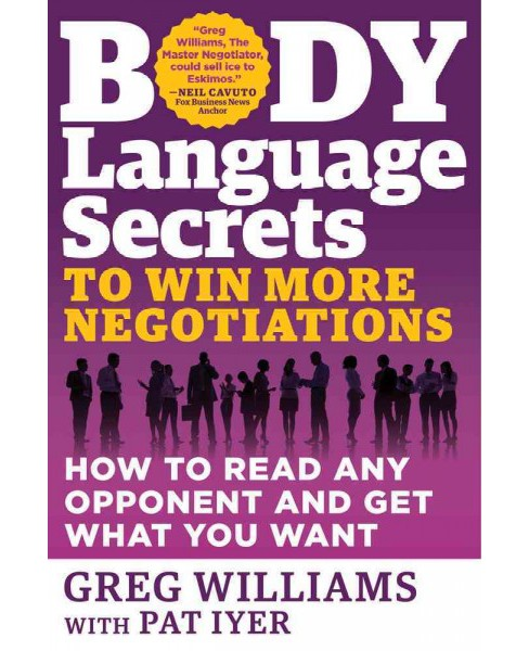 Body Language Secrets to Win More Negotiations : How to Read Any Opponent and Get What You Want - image 1 of 1