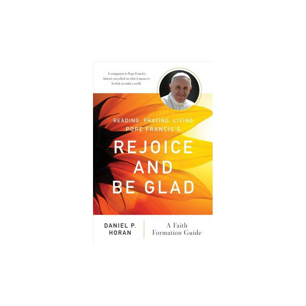 Reading, Praying, Living Pope Francis's Rejoice and Be Glad : A Faith Formation Guide - (Paperback)
