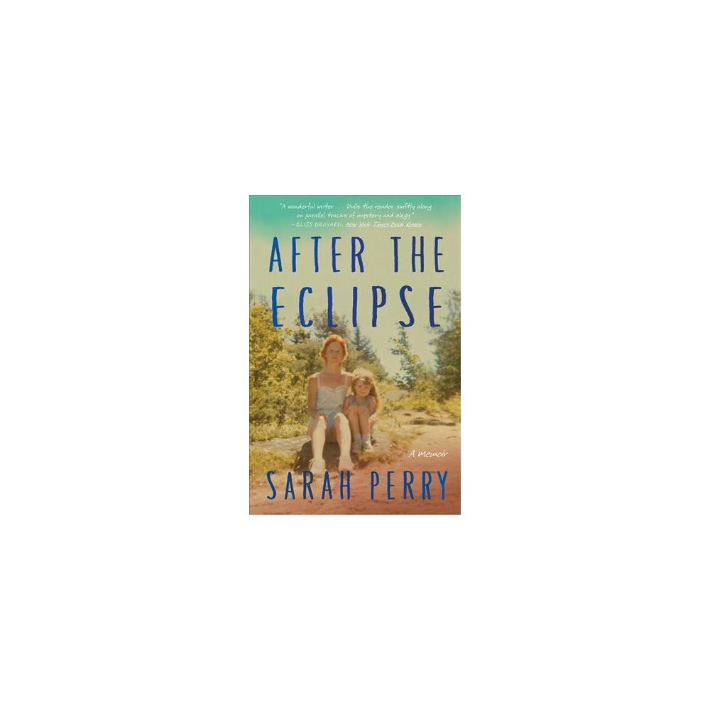 After the Eclipse : A Mother's Murder, a Daughter's Search - Reprint by Sarah Perry (Paperback)