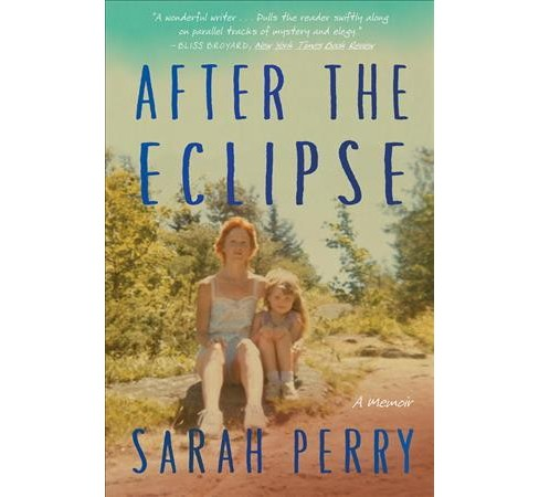 After the Eclipse : A Mother's Murder, a Daughter's Search -  Reprint by Sarah Perry (Paperback) - image 1 of 1