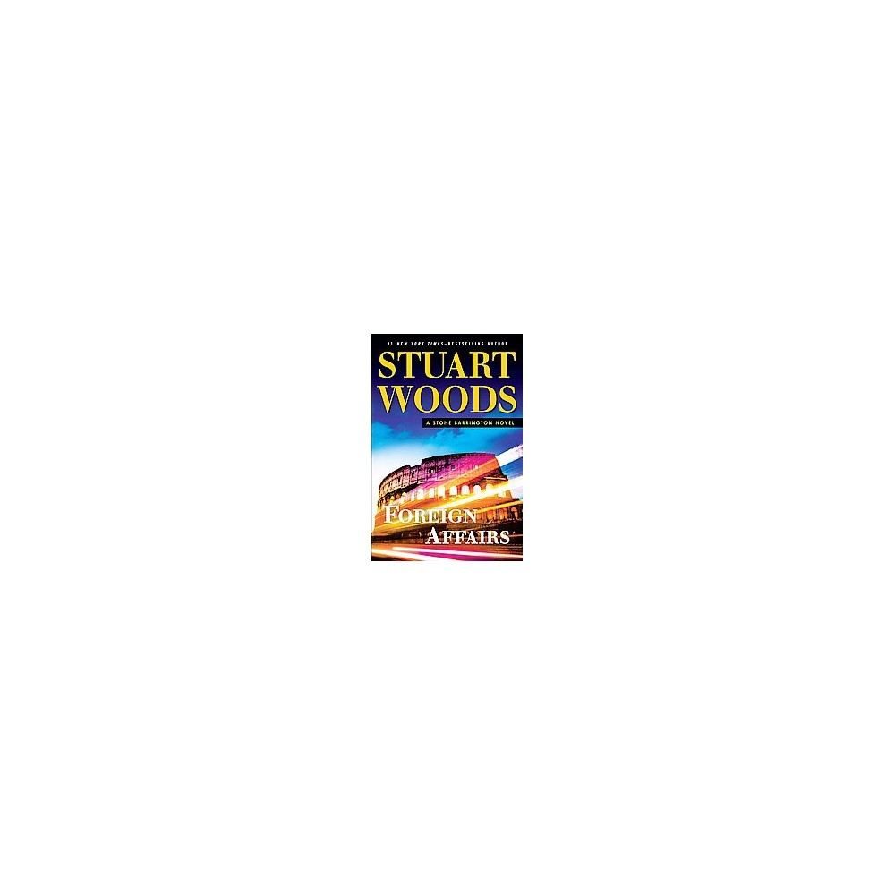 Foreign Affairs (Large Print) (Hardcover) (Stuart Woods)