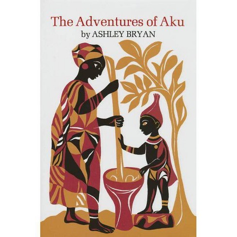 Adventures of Aku - by  Ashley Bryan (Hardcover) - image 1 of 1