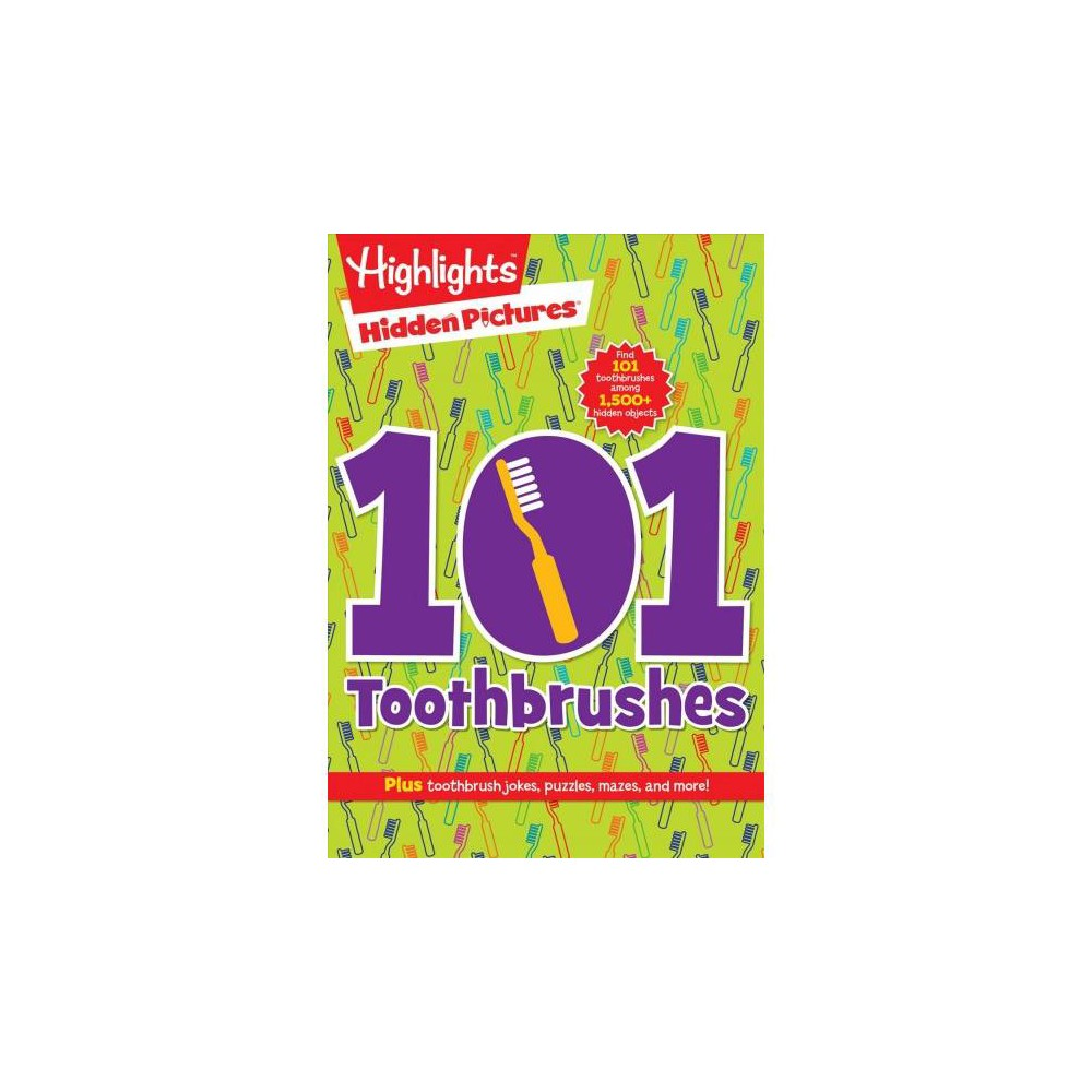 101 Toothbrushes - (Highlights Hidden Pictures) (Paperback)
