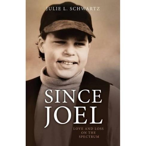 Since Joel - by  Julie Schwartz (Paperback) - image 1 of 1