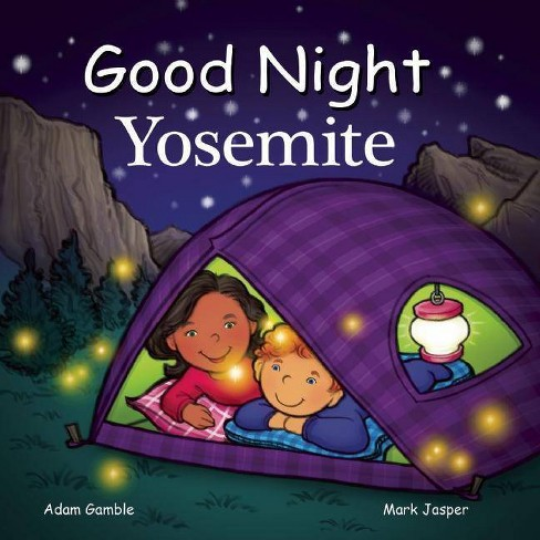 Good Night Yosemite - (Good Night Our World) by  Adam Gamble & Mark Jasper (Board Book) - image 1 of 1