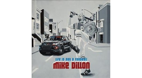 Mike Dillon - Life Is Not A Football (Vinyl) - image 1 of 1
