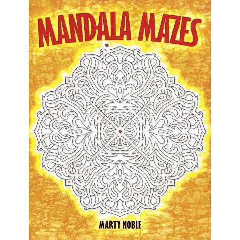 Mandala Mazes - (Dover Maze Books) by  Marty Noble (Paperback) - image 1 of 1