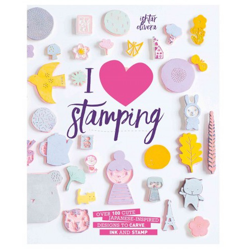 I Heart Stamping : Over 100 Cute Japanese-Inspired Designs to Carve, Ink and Stamp (Paperback) (Ishtar - image 1 of 1