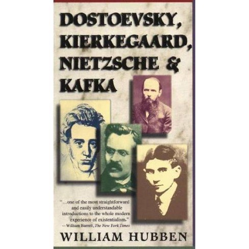 Dostoevsky, Kierkegaard, Nietzsche & Kafka - by  William Hubben (Paperback) - image 1 of 1