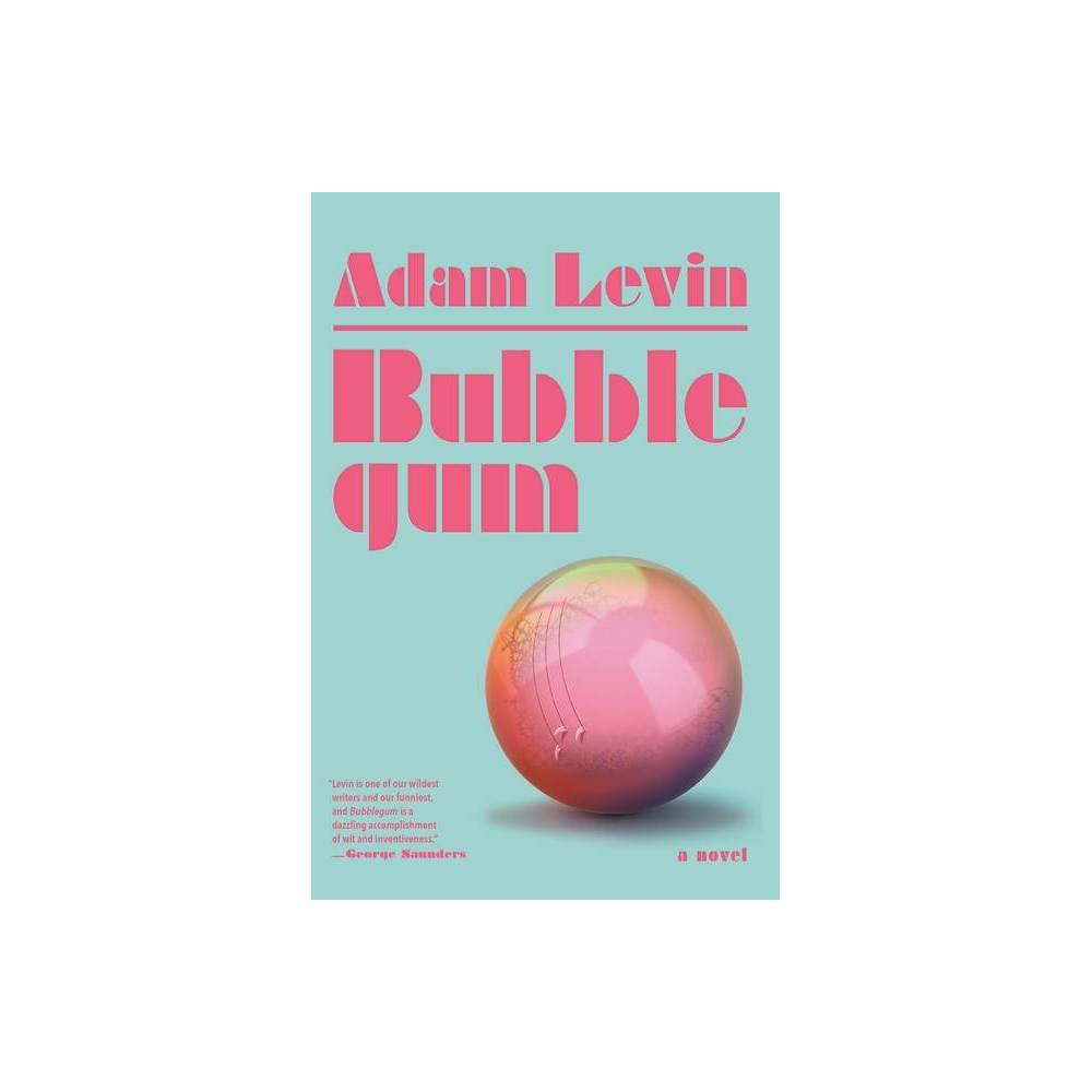 Bubblegum By Adam Levin Paperback