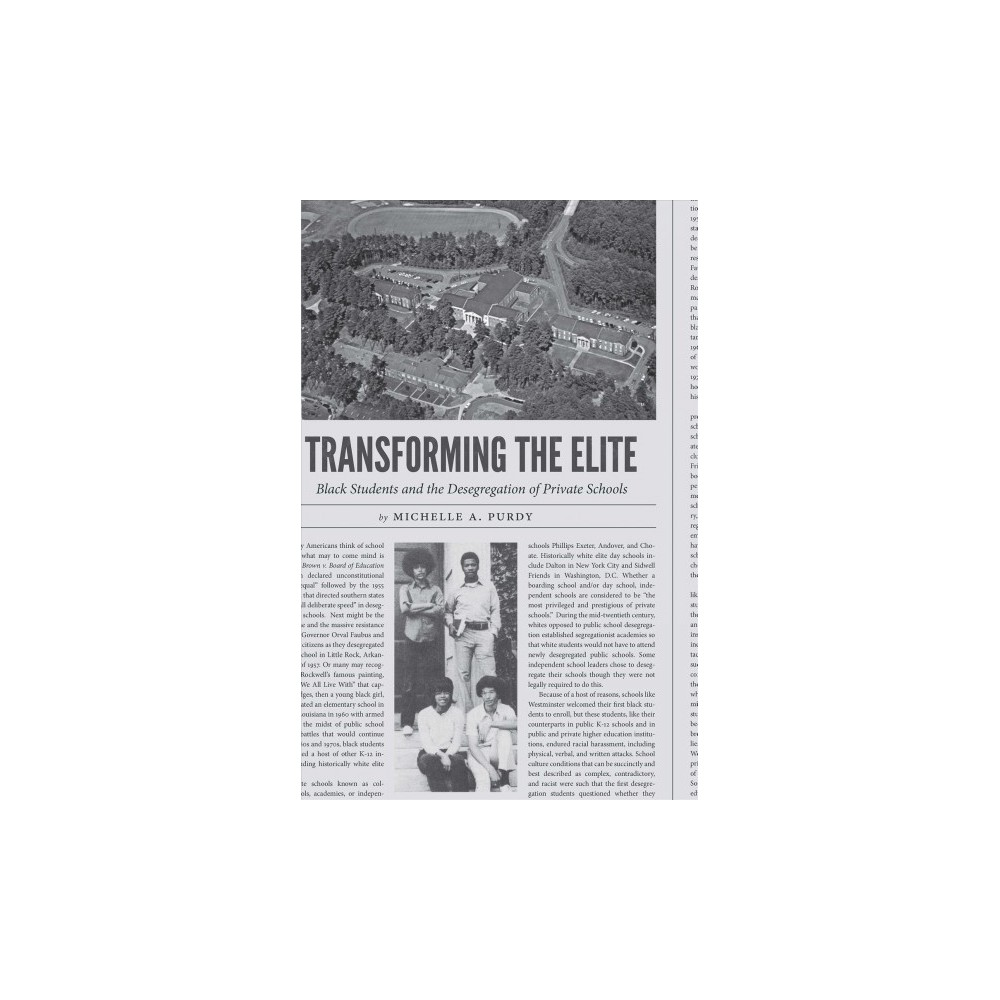Transforming the Elite : Black Students and the Desegregation of Private Schools - (Paperback)