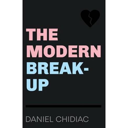 The Modern Break-Up - by  Daniel Chidiac (Paperback) - image 1 of 1