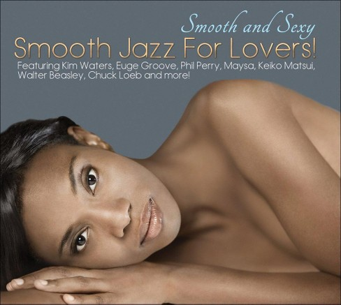 Various - Smooth & sexy:Smooth jazz for lovers (CD) - image 1 of 1