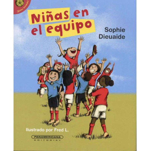 Niñas en el equipo / Girls on the Team (Paperback) (Sophie Dieuaide) - image 1 of 1