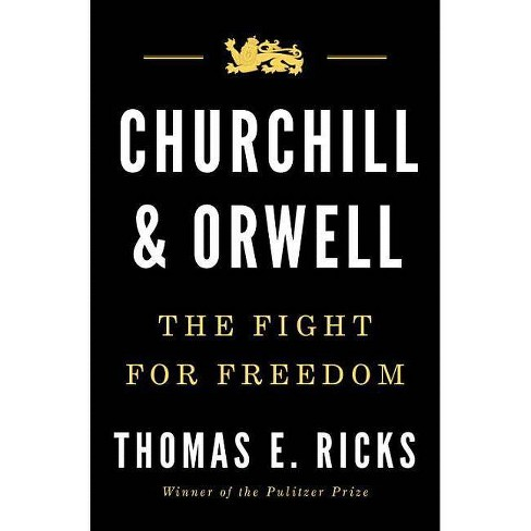 Churchill and Orwell - by  Thomas E Ricks (Hardcover) - image 1 of 1