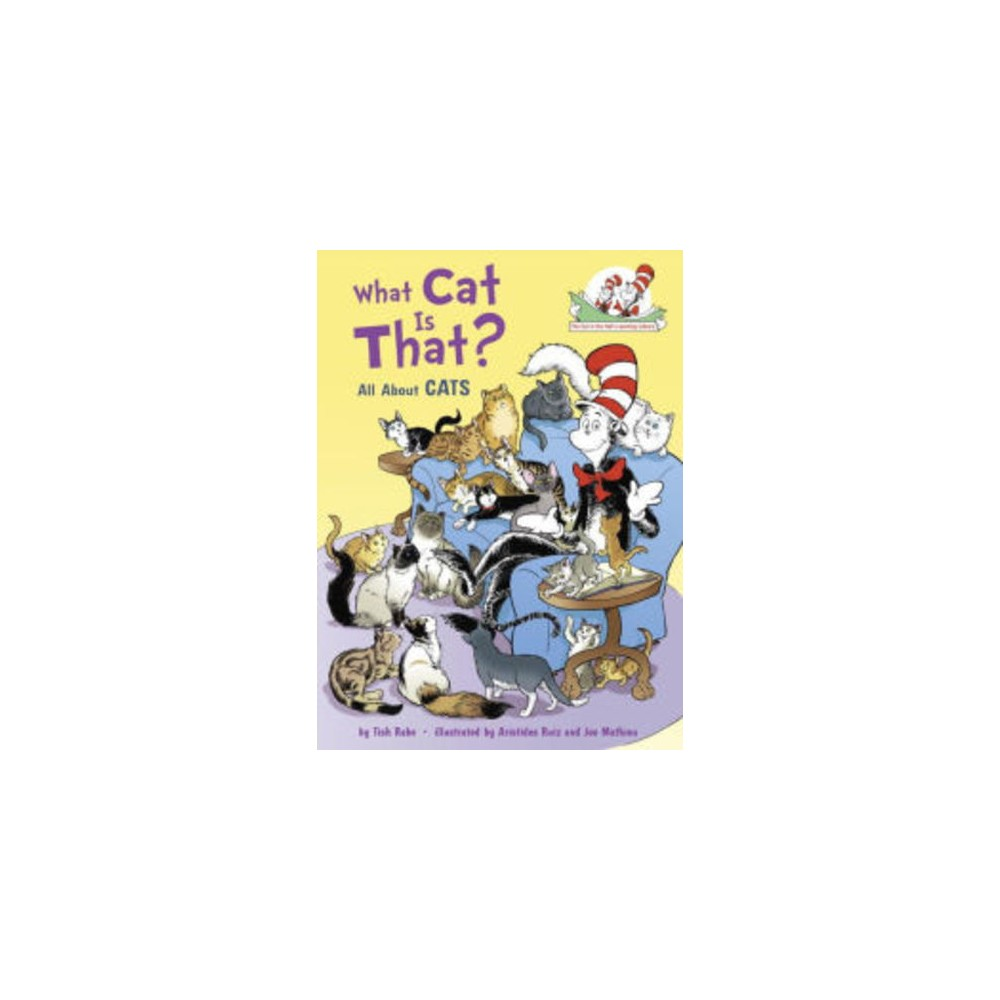 What Cat Is That?: All About Cats (The Cat in the Hat Knows a Lot About That Series)
