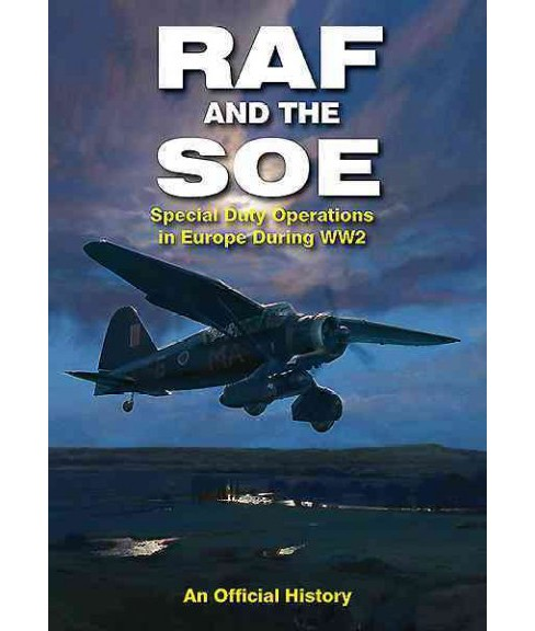 RAF and the SOE : Special Duty Operations in Europe During WW2 (Hardcover) (John Barry Grehan) - image 1 of 1