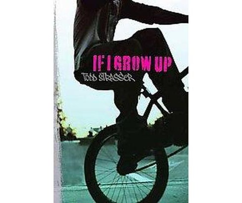 If I Grow Up (Reprint) (Paperback) (Todd Strasser) - image 1 of 1