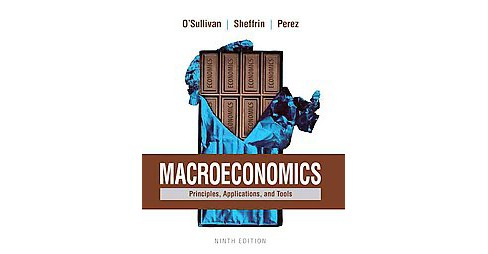Macroeconomics : Principles, Applications, and Tools (Reprint) (Paperback) (Arthur O'Sullivan & Steven - image 1 of 1
