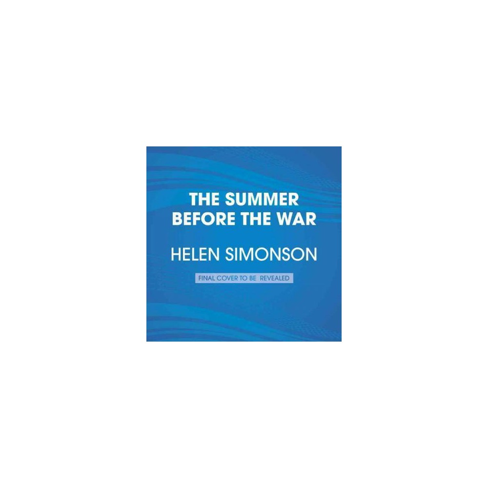 Summer Before the War (Unabridged) (CD/Spoken Word) (Helen Simonson)