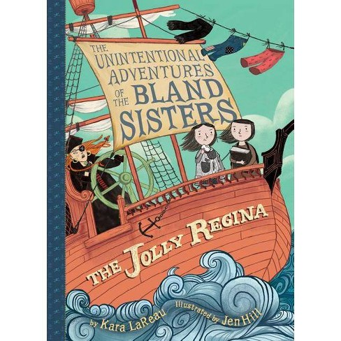 The Jolly Regina (the Unintentional Adventures of the Bland Sisters Book 1) - by  Kara Lareau - image 1 of 1