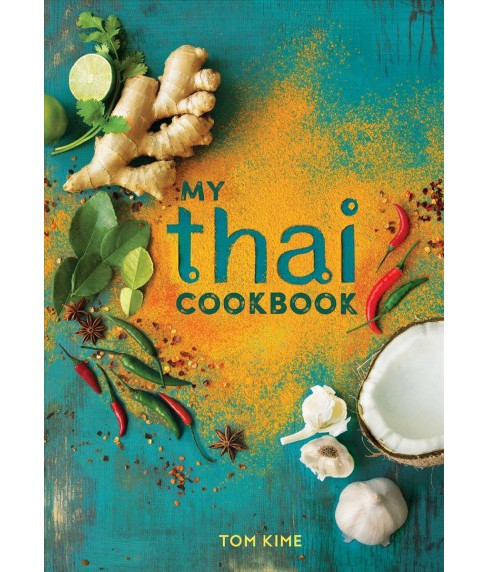 My Thai Cookbook (Hardcover) (Tom Kime) - image 1 of 1
