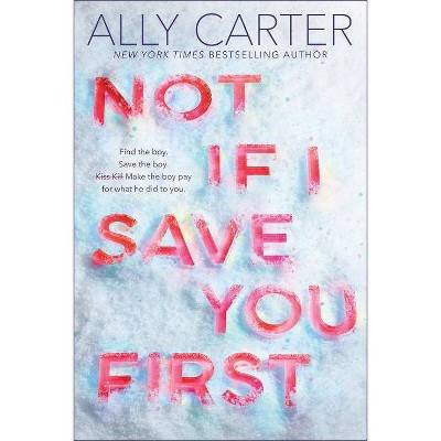 Not If I Save You First -  by Ally Carter (Hardcover)