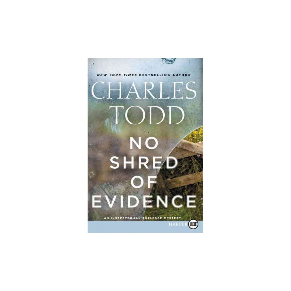 No Shred of Evidence (Larger Print) (Paperback) (Charles Todd)