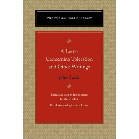 A Letter Concerning Toleration and Other Writings - (Thomas Hollis Library) by  John Locke (Paperback) - image 1 of 1