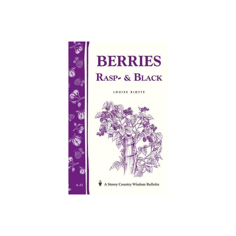 Berries Rasp Black Storey Country Wisdom Bulletin By Louise Riotte Paperback