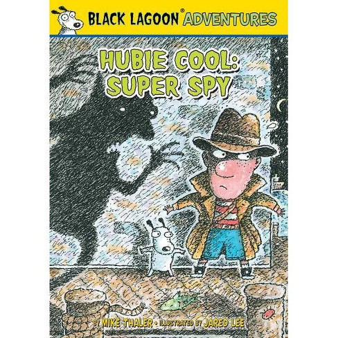 Hubie Cool: Super Spy - (Black Lagoon Adventures) by  Mike Thaler (Hardcover) - image 1 of 1