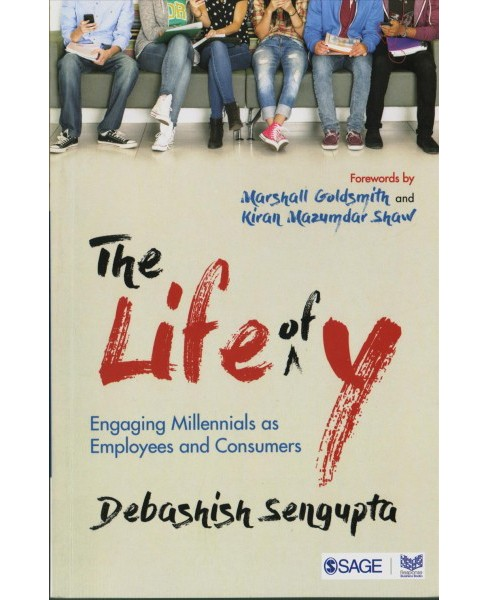 Life of Y : Engaging Millennials As Employees and Consumers -  by Debashish Sengupta (Paperback) - image 1 of 1