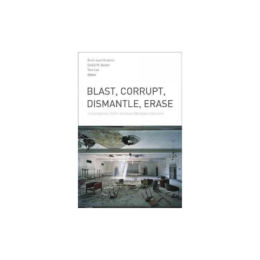 Blast, Corrupt, Dismantle, Erase (Paperback)