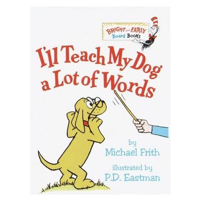 I'LL TEACH MY DOG A LOT OF WOR 10/04/2016