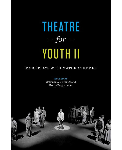 Theatre for Youth II : More Plays With Mature Themes (Paperback) - image 1 of 1