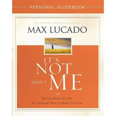 It's Not about Me Personal Guidebook - by  Max Lucado (Paperback) - image 1 of 1