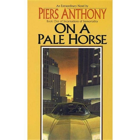 On a Pale Horse - (Incarnations of Immortality (Paperback)) by  Piers Anthony (Paperback) - image 1 of 1