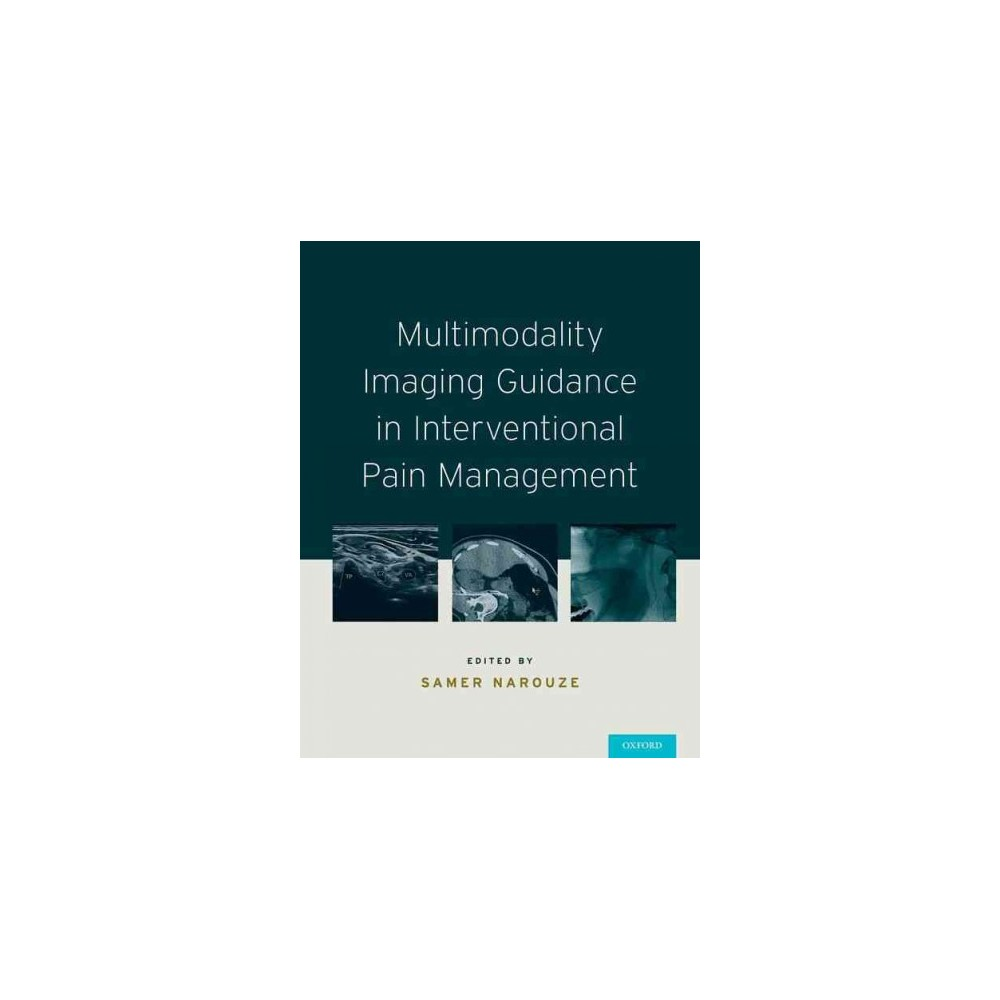 Multimodality Imaging Guidance in Interventional Pain Management (Hardcover)