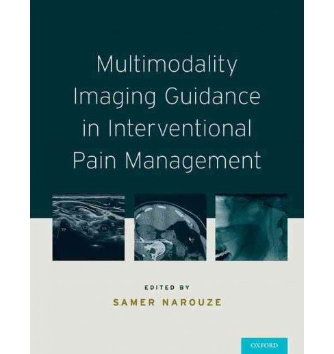 Multimodality Imaging Guidance in Interventional Pain Management (Hardcover) - image 1 of 1
