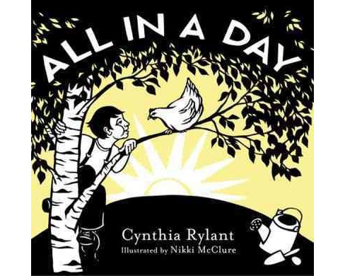 All in a Day -  by Cynthia Rylant (Hardcover) - image 1 of 1