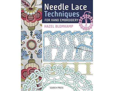 Needle Lace Techniques for Hand Embroidery -  by Hazel Blomkamp (Hardcover) - image 1 of 1