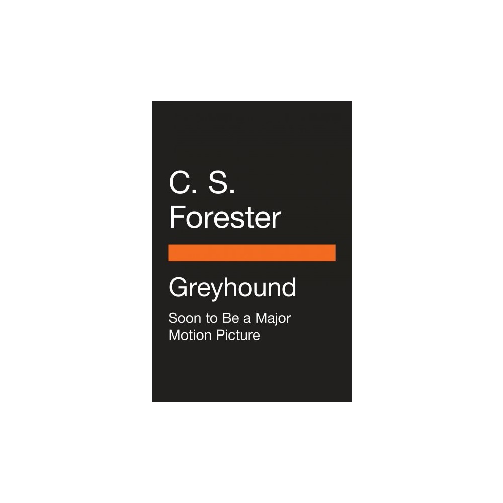 Greyhound - by C. S. Forester (Paperback)