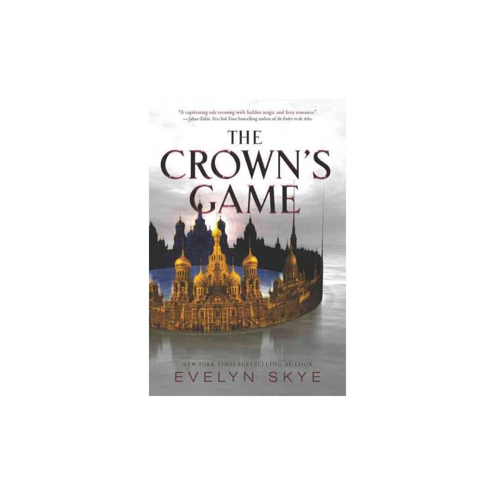 Crown's Game (Reprint) (Paperback) (Evelyn Skye)