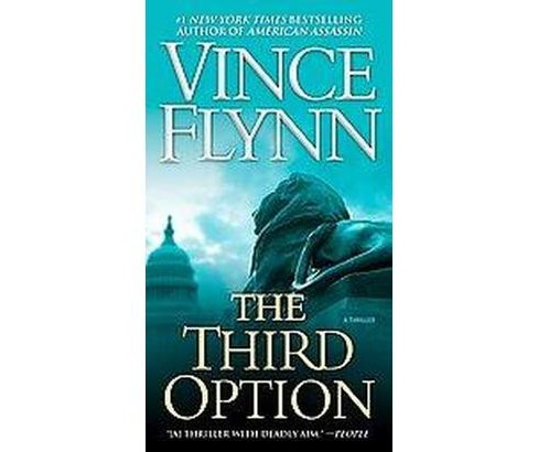 Third Option (Reprint) (Paperback) (Vince Flynn) - image 1 of 1